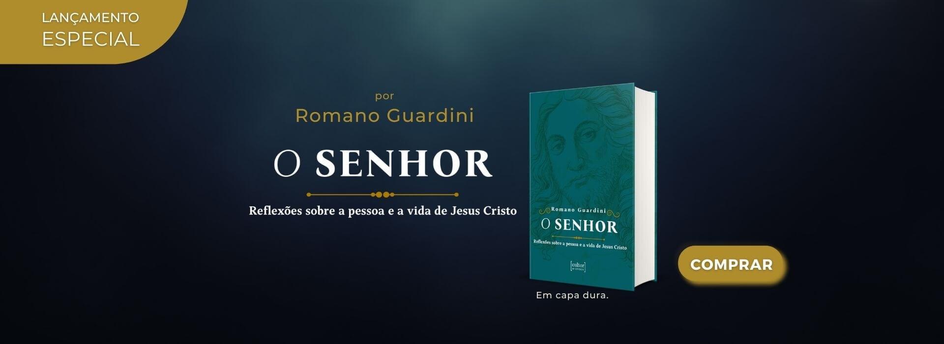 O Senhor reflexões sobre a pessoa e a vida de Jesus Cristo