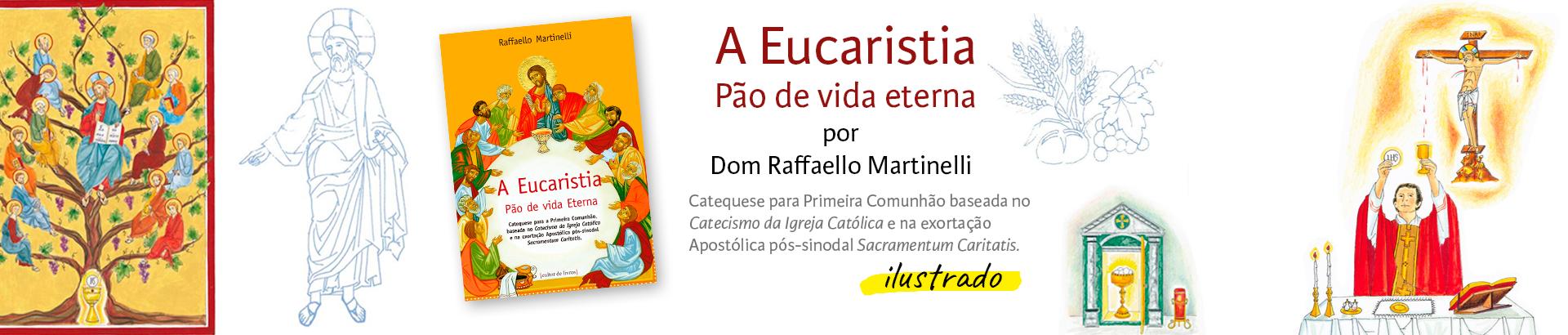 Eucaristia Pão de Vida Eterna