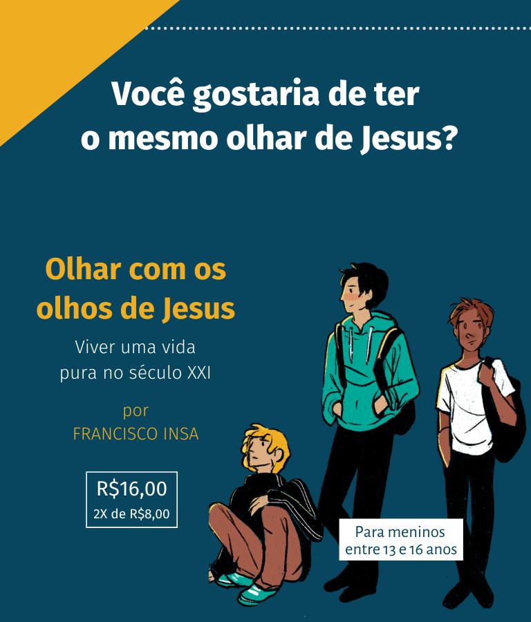 Olhar com os olhos de Jesus