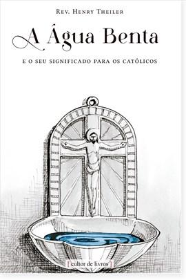 A água benta, e o seu significado para os católicos