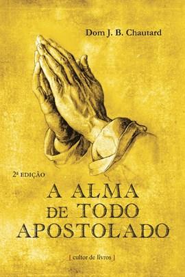 A alma de todo apostolado
