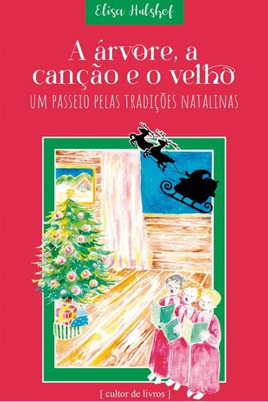 A árvore, a canção e o velho - um passeio pelas tradições natalinas