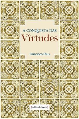 A conquista das virtudes