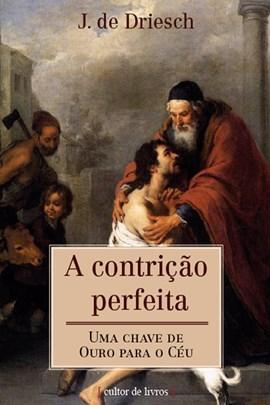 A contrição perfeita - Uma chave de ouro para o céu