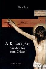 A reparação - crucificados com Cristo