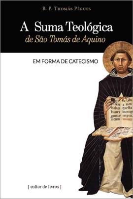 A suma teológica de São Tomás de Aquino em forma de catecismo