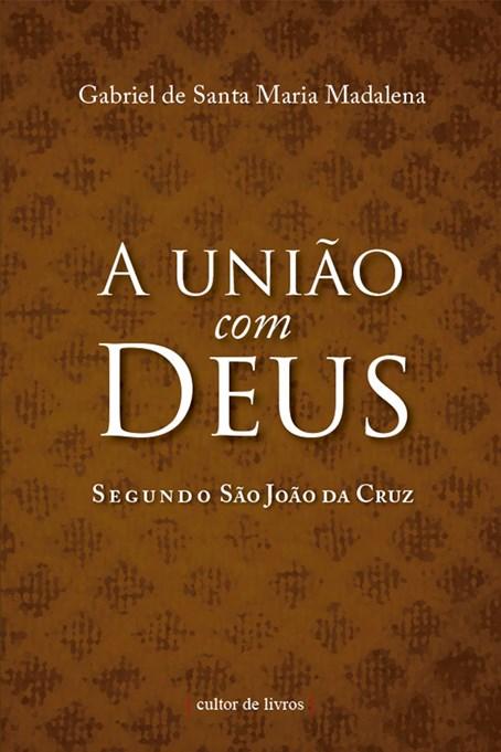 A união com Deus segundo São João da Cruz