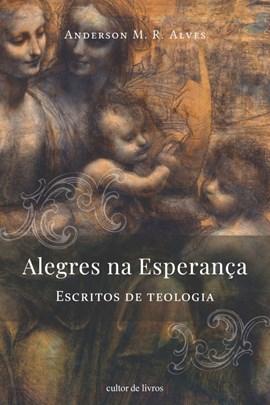 Alegres na esperança: Escritos de Teologia