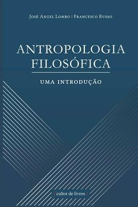 Antropologia Filosófica - Uma introdução