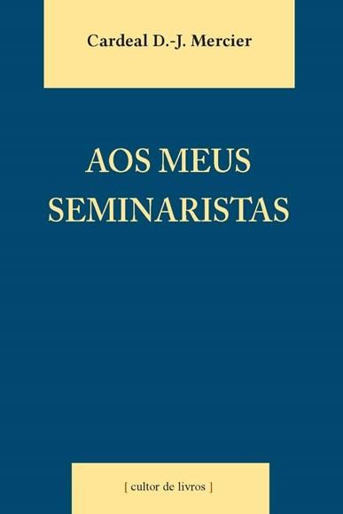Aos meus seminaristas