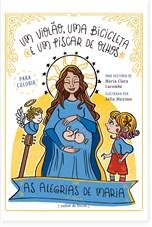 As alegrias de Maria - livro infantil para colorir