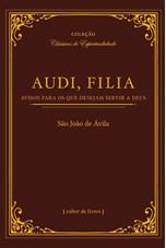 Audi, filia - Aviso para os que desejam servir a Deus