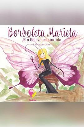 Borboleta Marieta e a beleza escondida - Livro infantil ilustrado