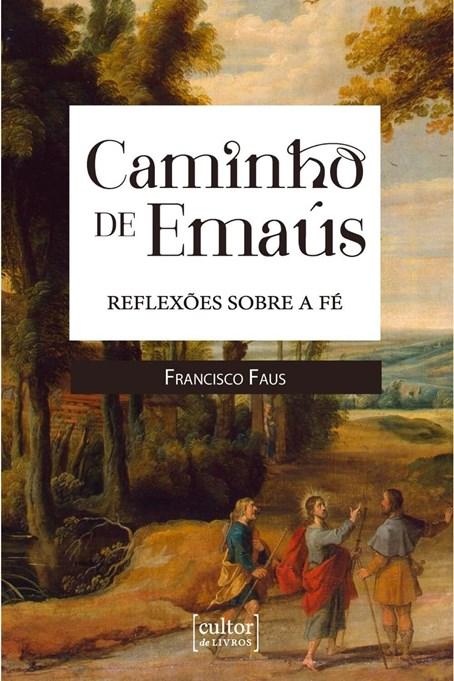 Caminho de Emaús - Reflexões sobre a fé