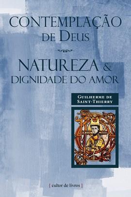 Contemplação de Deus - Natureza e dignidade do Amor
