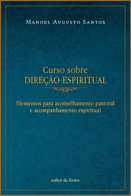Curso sobre Direção Espiritual -  Elementos para aconselhamento pastoral e acompanhamento espiritual