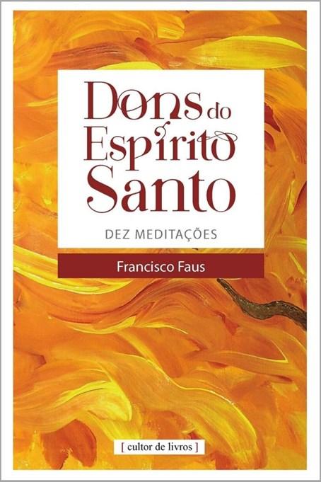 Dons do Espírito Santo - dez meditações