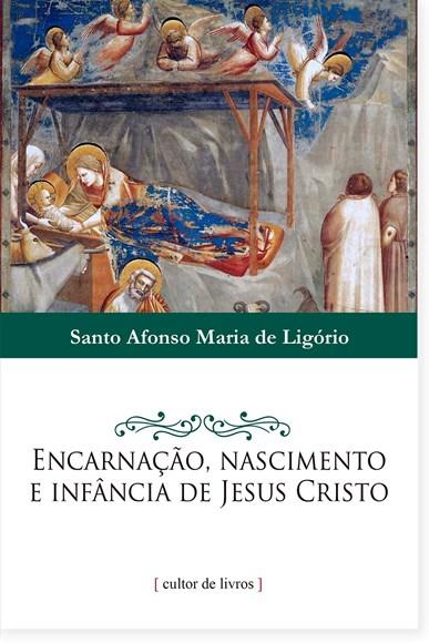 Encarnação, nascimento e infância de Jesus Cristo