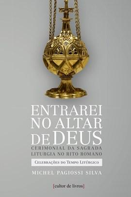 Entrarei no altar de Deus (vol2) - Celebrações do tempo litúrgico