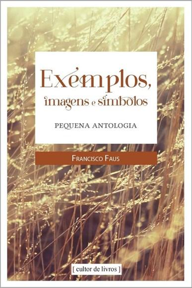Exemplos, imagens e símbolos - Pequena Antologia