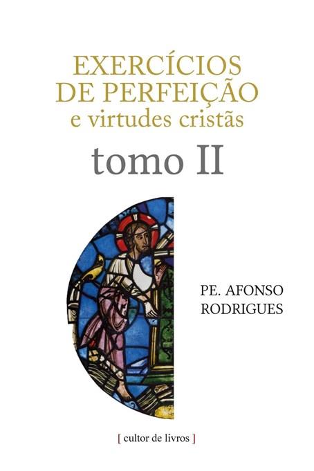Exercícios de perfeição e virtudes cristãs (volume 2)