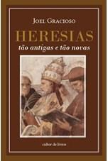 Heresias, tão antigas e tão novas