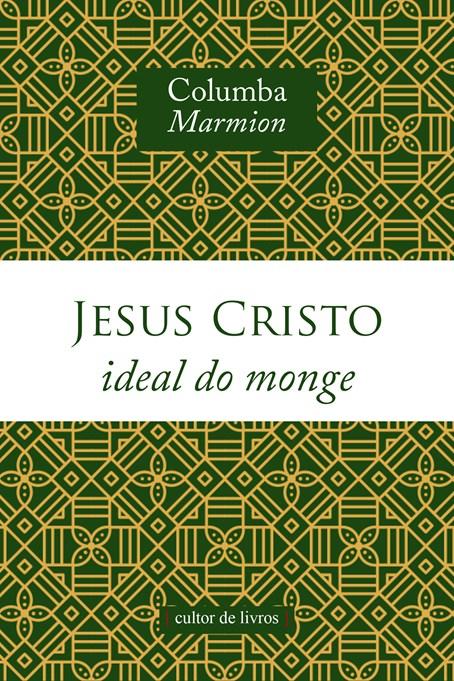 Jesus Cristo, ideal do monge