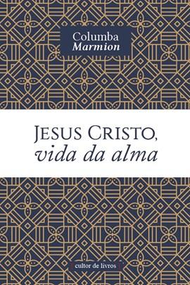 Jesus Cristo, vida da alma