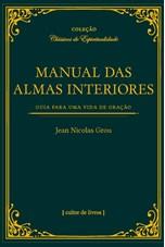 Manual das almas interiores - Guia para uma vida de oração