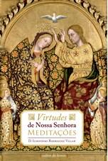 Meditações - Virtudes de Nossa Senhora
