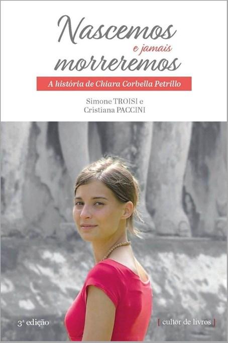 Nascemos e jamais morreremos - A história de Chiara Corbella Petrillo