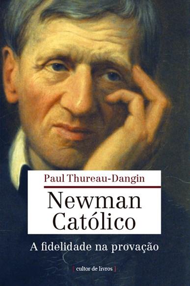 Newman católico - a fidelidade na provação