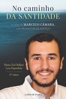 No caminho da santidade - A vida de Marcelo Câmara, um Promotor de Justiça