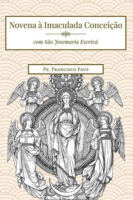 Novena à Imaculada Conceição (com São Josemaria Escrivá)