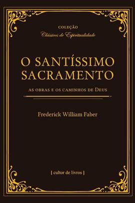 O Santíssimo Sacramento - As obras e os caminhos de Deus