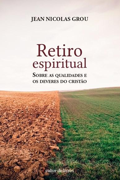 Retiro espiritual - sobre as qualidades e deveres do cristão