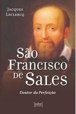São Francisco de Sales - Doutor da Perfeição