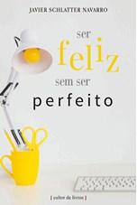 Ser feliz sem ser perfeito
