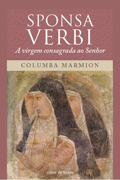 Sponsa Verbi - A virgem consagrada ao Senhor