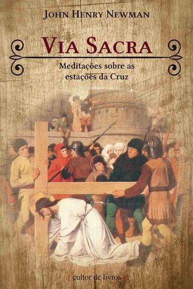 Via Sacra - meditações sobre as estações da Cruz